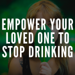 Empower Your Loved One to Stop Drinking