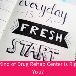 Right Drug Rehab Center For You